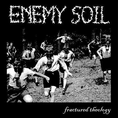 Enemy Soil Fractured Theology LP