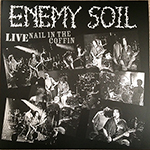 Enemy Soil Live Nail In the Coffin LP